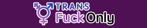 Trans Fuck Only
